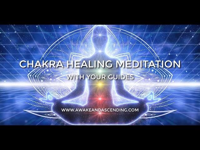 Chakra Healing & Balancing Meditation with your Guides