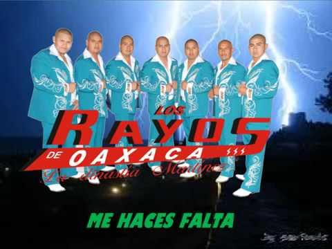 ME HACES FALTA LOS RAYOS DE OAXACA