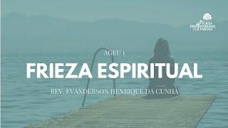 Culto 14/02/2021 - Frieza Espiritual