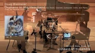 Orphans in the Heartland (for Vln, CL, Cmp, Vc, Pn) Live - Unheard-of// Ensemble
