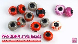 Полимерная глина - брутальные бусины в стиле ПАНДОРА (Базовый урок) / PANDORA style beads