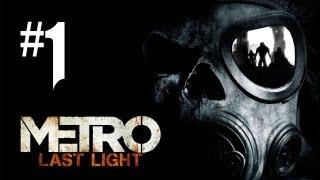 Metro Last Light Gameplay Walkthrough - Part 1 - Intro & Chapter 1 (Xbox 360/PS3/PC HD)