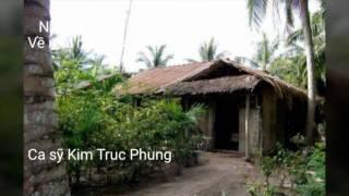 Về Mái nhà xưa. Kim Truc Phung trình bày . Clip Hai Hung SG