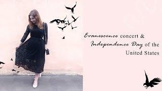 VLOG | Концерт EVANESCENCE и День Независимости США ♡