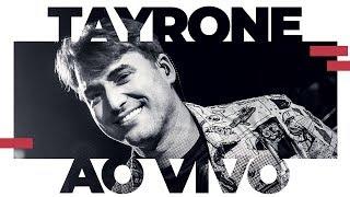 Tayrone | Ao Vivo | 2019.2