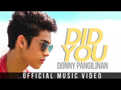 Donny Pangilinan - Did You (Official Music Video)