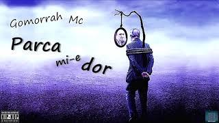 Gomorrah Mc - Parca mi-e dor (Prod. Nuttkase)