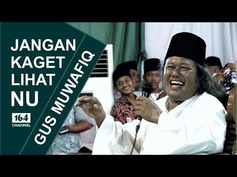 Gus Muwafiq Jangan Kaget Lihat Nu Youtube