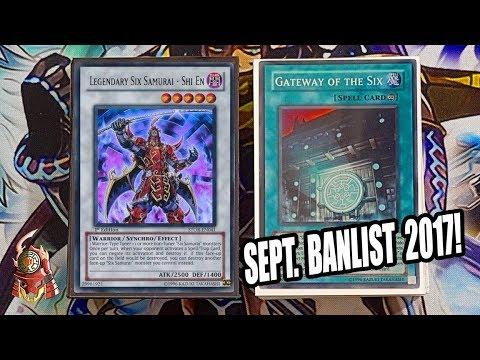*YUGIOH* BEST! SIX SAMURAI DECK PROFILE! SEPTEMBER 18th, 2017 BANLIST! GATEWAY IS BACK! EXPLAINED!