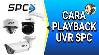 Tutorial CCTV SPC Cara Melihat Hasil Rekaman Atau Playback CCTV UVR SPC