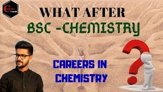 WHAT after BSc-Chemistry - 01