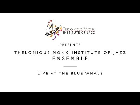 Thelonious Monk Institute of Jazz Ensemble || Live at the Blue Whale