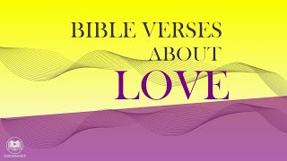 Bible Verses About Love - Love Bible Verses For Everyday Living