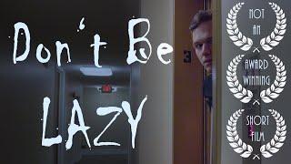 Don't Be LAZY | Short HORROR Film