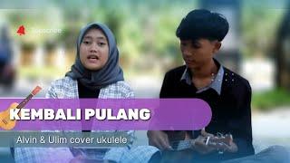 Download Lagu KEMBALI PULANG COVER UKULELE ULIM DAN ALVIN mp3