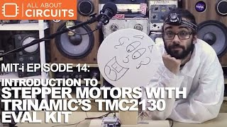 MIT-i Episode 14: Learning Stepper Motors with Trinamic's TMC2130 Eval Kit
