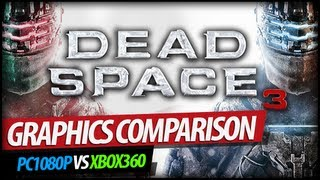 Dead Space 3 - Graphics Comparison (PC 1080p vs. XBOX 360)