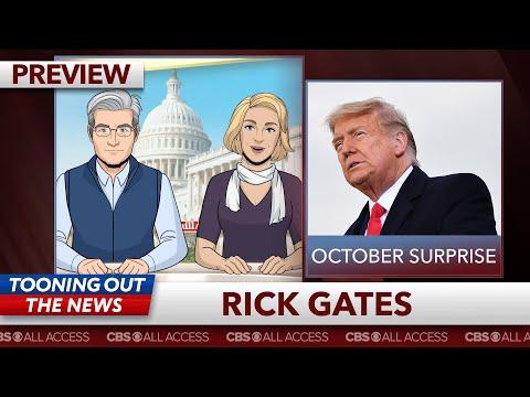 Rick Gates defends Trump against earthshaking potential October Surprise