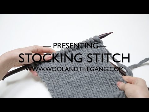 How to Knit the Stockinette / Stocking Stitch with Wool and the Gang