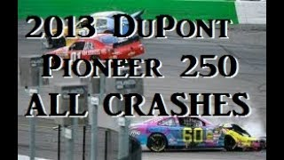 All Crashes from the 2013 DuPont Pioneer 250