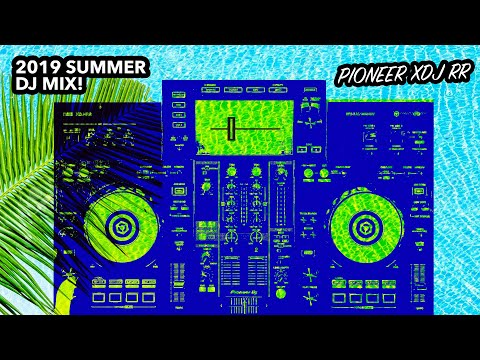 2019 Summer House DJ Mix - Pioneer XDJ RR