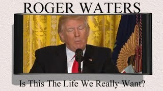 ROGER WATERS: Is This The Life We Really Want?  (A Fan's Music Video) 1080p