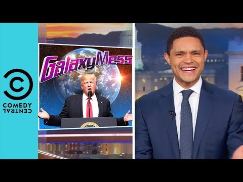 Is Donald Trump Starting An American Space Force? | The Daily Show With Trevor Noah