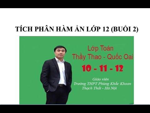 TÍCH PHÂN HÀM ẨN  (  sử dụng máy tính casio ) LỚP 12 (BUỔI 2) Thầy Thao THPT Phùng Khắc Khoan