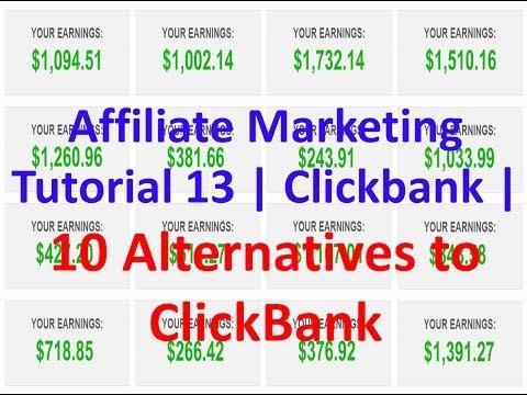 Affiliate Marketing Tutorial 13 | Clickbank | 10 Alternatives to ClickBank