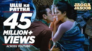 Ullu Ka Patha Video Song HD Jagga Jasoos | Ranbir, Katrina, Pritam, Amitabh B, Arijit Singh