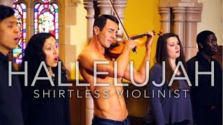 Hallelujah (Violin Cover) - Shirtless Violinist
