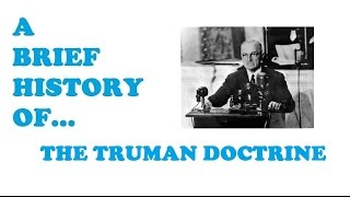 A Brief History of The Truman Doctrine