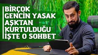 Birçok Gencin YASAK AŞKTAN Kurtulduğu İşte O Sohbet ! |  Mehmet Yıldız