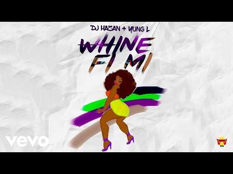 DJ Hazan - Whine Fi Me (Official Audio) ft. Yung L