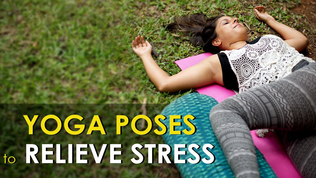 Relieve stress with Yoga Poses - YouTube