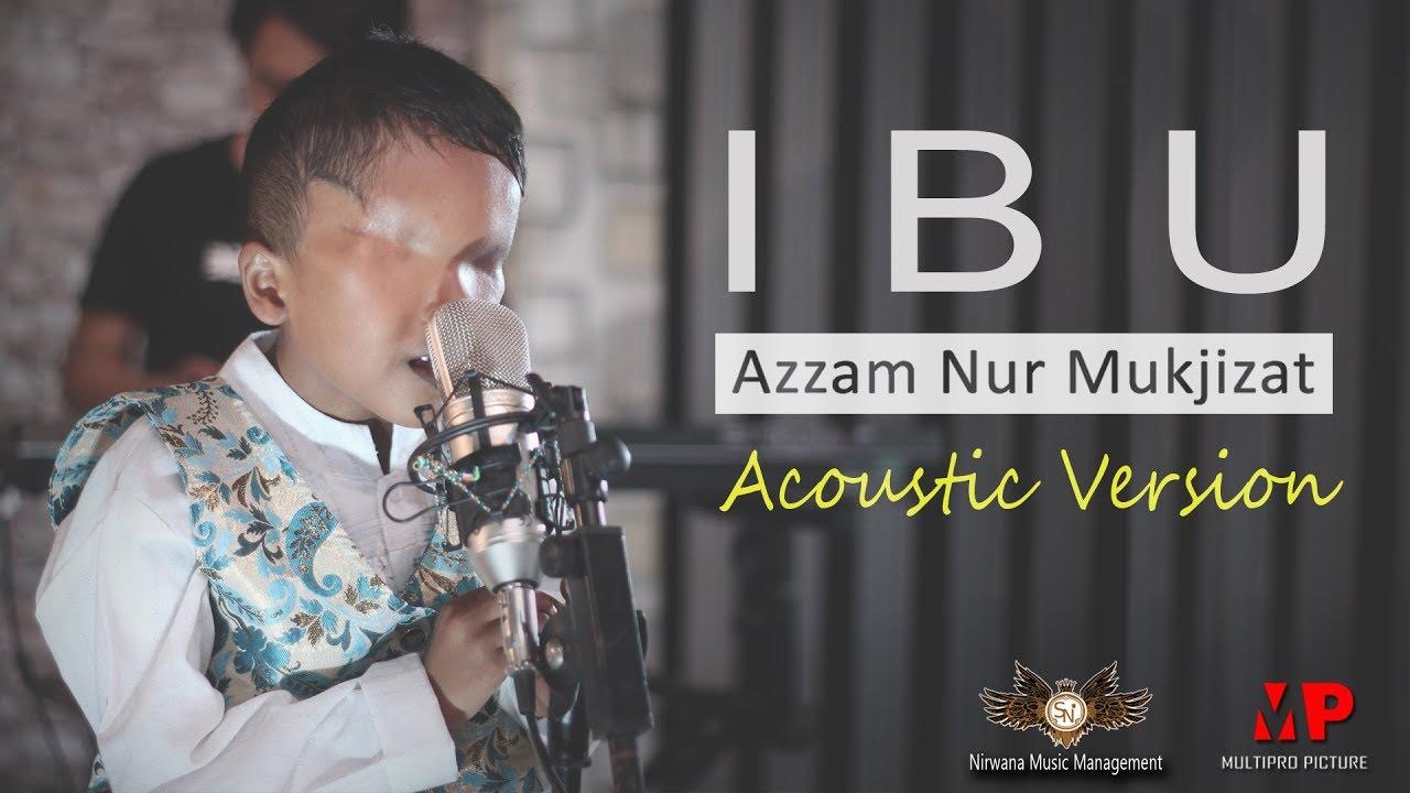 Download Azzam Nur Mukjizat- Ibu (Accoustic Version) -  [OFFICIAL]