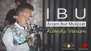 Download lagu Azzam Nur Mukjizat- Ibu (Accoustic Version) -  [OFFICIAL]