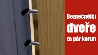 Zabezpečení dveří proti vysazení z pantů za pár korun  - jak zabezpečit dveře bytu