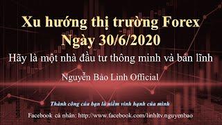 Phân tích thị trường forex ngày 30/6/2020 - Nguyễn Bảo Linh Official