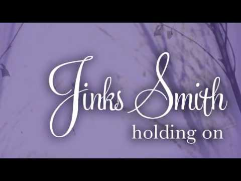Holding On - Jinks Smith