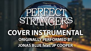 Video Perfect Strangers (Cover Instrumental) [In the Style of Jonas Blue feat. JP Cooper] download MP3, 3GP, MP4, WEBM, AVI, FLV Maret 2018