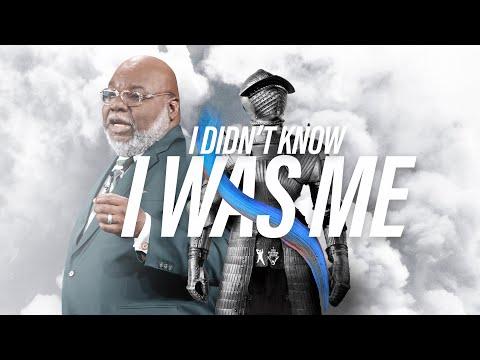 I Didn't Know I Was Me - Bishop T.D. Jakes [September 29, 2019]