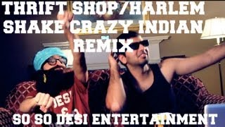 Thrift Shop (CRAZY INDIAN REMIX) - So So Desi Entertainment ft. Altamish, Akram