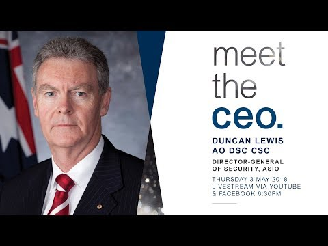 Meet the CEO - Duncan Lewis, Director-General of Security, ASIO