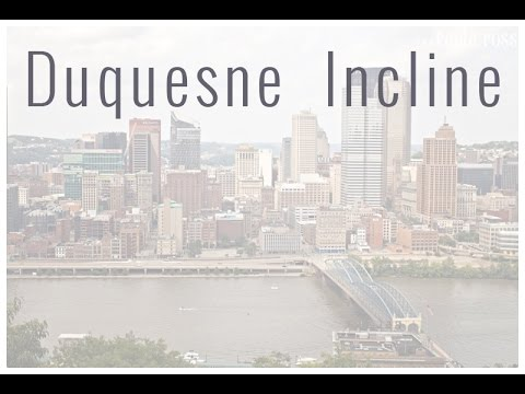 Duquesne Incline | Pittsburgh | Travel