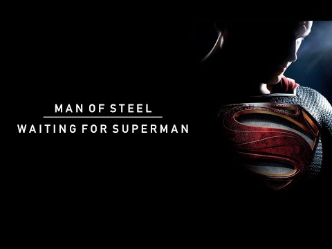 Man of Steel || Waiting for Superman