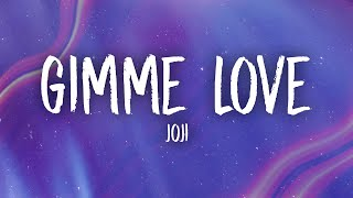 Joji - Gimme Love (Lyrics)