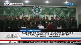 """Pagbisita ng pamunuan ng militar sa kampo ng MILF, senyales umano na """"war is over"""" na sa Central Min"""