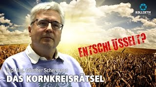 DAS KORNKREISRÄTSEL: ENTSCHLÜSSELT? DI Günther Schermann