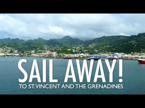 SAIL AWAY! To St. Vincent and The Grenadines